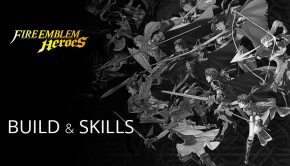 Build & Skills - Fire Emblem Heroes (Nintendo / Intelligent Systems)